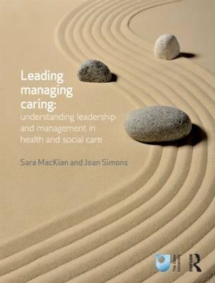 Leading, Managing, Caring: Understanding Leadership and Mana (BOK)
