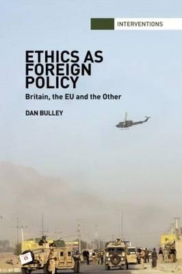Ethics as Foreign Policy: Britain, the EU and the Other (BOK)