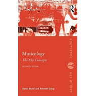 Musicology: The Key Concepts (BOK)