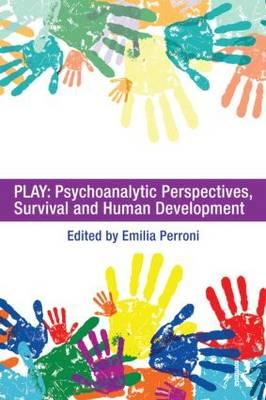 Play: Psychoanalytic Perspectives, Survival and Human Develo (BOK)