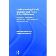 Understanding Family Diversity and Home - School Relations (BOK)