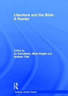 Literature and the Bible: a Reader (BOK)
