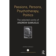 Passions, Persons, Psychotherapy, Politics (BOK)