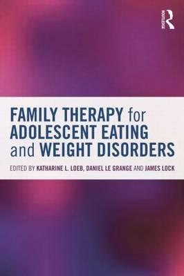Family Therapy for Adolescent Eating and Weight Disorders (BOK)