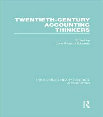 Twentieth Century Accounting Thinkers (RLE Accounting) (BOK)