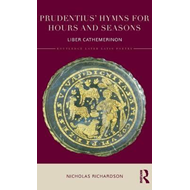 Prudentius' Hymns for Hours and Seasons (BOK)