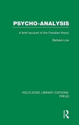 Psycho-Analysis (RLE: Freud): A Brief Account of the Freudian Theory (BOK)