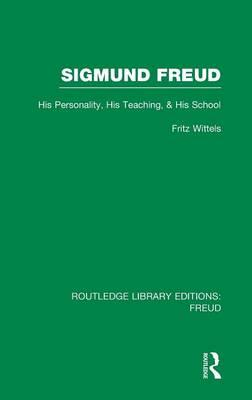 Sigmund Freud: His Personality, His Teaching and His School (BOK)