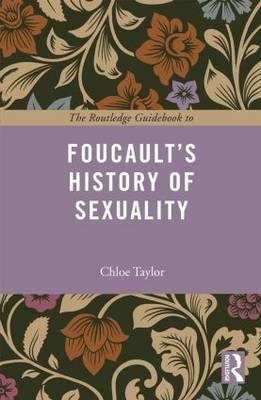 Routledge Guidebook to Foucault's The History of Sexuality (BOK)