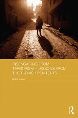 Disengaging from Terrorism - Lessons from the Turkish Penite (BOK)