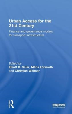 Urban Access for the 21st Century: Finance and Governance Models for Transport Infrastructure (BOK)