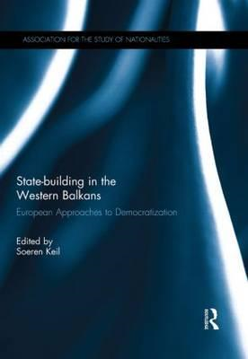 State-Building in the Western Balkans: European Approaches to Democratization (BOK)