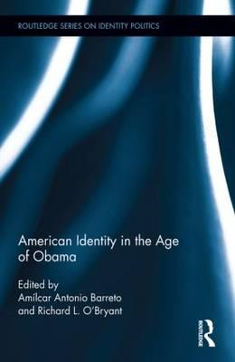 American Identity in the Age of Obama (BOK)