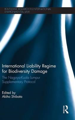 International Liability Regime for Biodiversity Damage: The Nagoya-Kuala Lumpur Supplementary Protoc (BOK)