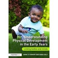 Understanding Physical Development in the Early Years (BOK)