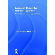 Essential Theory for Primary Teachers (BOK)