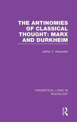 The Antinomies of Classcial Thought: Marx and Durkheim (BOK)