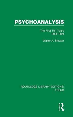 Psychoanalysis: The First Ten Years, 1888-1898 (BOK)