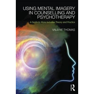 Using Mental Imagery in Counselling and Psychotherapy (BOK)