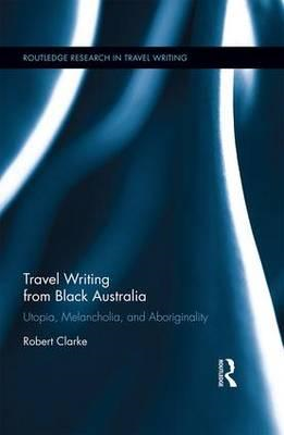 Travel Writing from Black Australia (BOK)