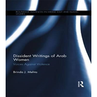 Dissident Writings of Arab Women: Voices Against Violence (BOK)