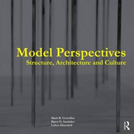Model Perspectives: Structure, Architecture and Culture (BOK)