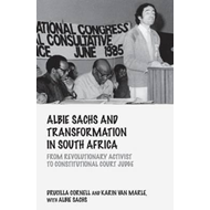 Albie Sachs and Transformation in South Africa: From Revolutionary Activist to Constitutional Court (BOK)