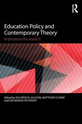 Education Policy and Contemporary Theory (BOK)