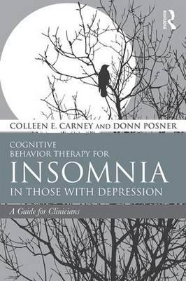 Cognitive Behavior Therapy for Insomnia in Those with Depres (BOK)