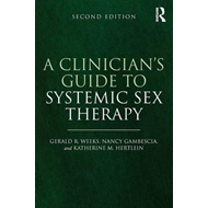 Clinician's Guide to Systemic Sex Therapy (BOK)