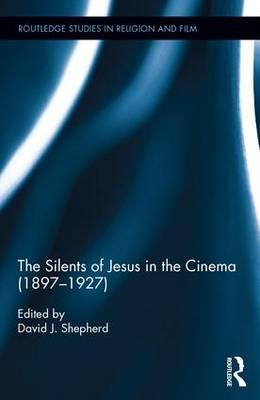 Silents of Jesus in the Cinema (1897-1927) (BOK)