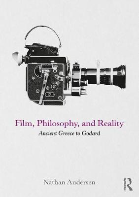 Film, Philosophy, and Reality (BOK)