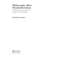 Philosophy After Postmodernism: Civilized Values and the Scope of Knowledge (BOK)