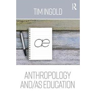 Anthropology and/as Education (BOK)