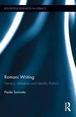 Romani Writing: Literacy, Literature and Identity Politics (BOK)