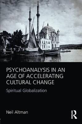 Psychoanalysis in an Age of Accelerating Cultural Change (BOK)