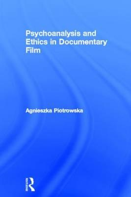 Psychoanalysis and Ethics in Documentary Film (BOK)