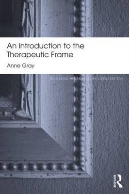 Introduction to the Therapeutic Frame (BOK)