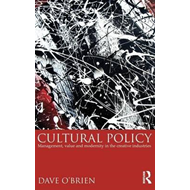 Cultural Policy: Management, Value and Modernity in the Creative Industries (BOK)