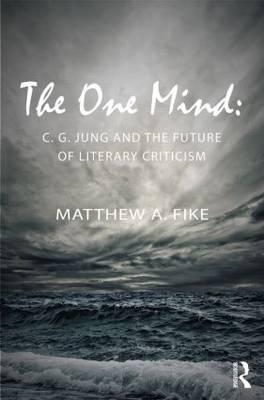 The One Mind: C. G. Jung and the Future of Literary Criticism (BOK)