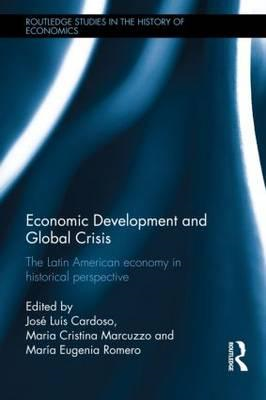 Economic Development and Global Crisis: The Latin American Economy in Historical Perspective (BOK)