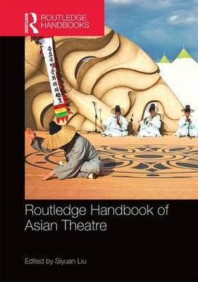 Routledge Handbook of Asian Theatre (BOK)