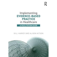 Implementing Evidence-Based Practice in Healthcare (BOK)
