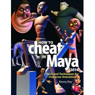 How to Cheat in Maya 2014 (BOK)