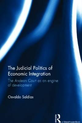 The Judicial Politics of Economic Integration: The Andean Court as an Engine of Development (BOK)
