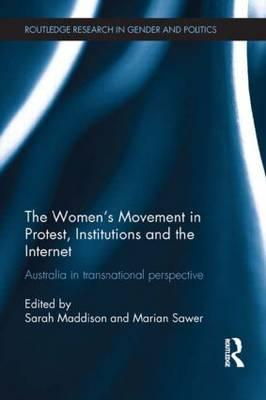 The Women's Movement in Protest, Institutions and the Internet: Australia in a Transnational Perspec (BOK)