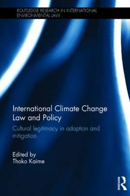 International Climate Change Law and Policy: Cultural Legitimacy in Adaptation and Mitigation (BOK)