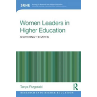 Women Leaders in Higher Education: Shattering the Myths (BOK)