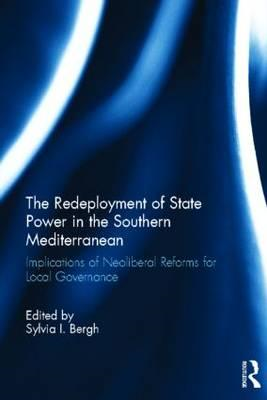 The Redeployment of State Power in the Southern Mediterranean: Implications of Neoliberal Reforms fo (BOK)