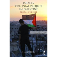 Israel's Colonial Project in Palestine (BOK)
